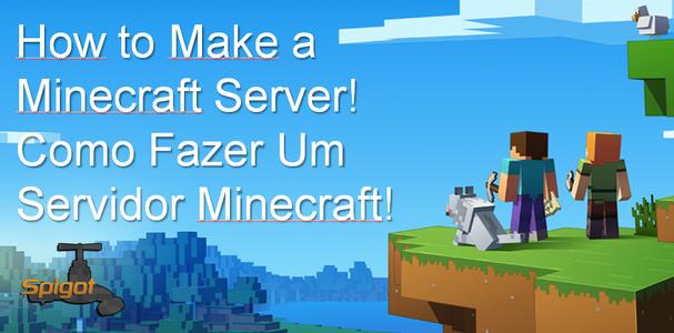 How to Make a Minecraft Server - Como Fazer Um Servidor Minecraft