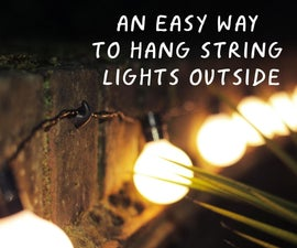 An easy way to hang string lights outside