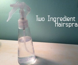 Two Ingredient Hairspray