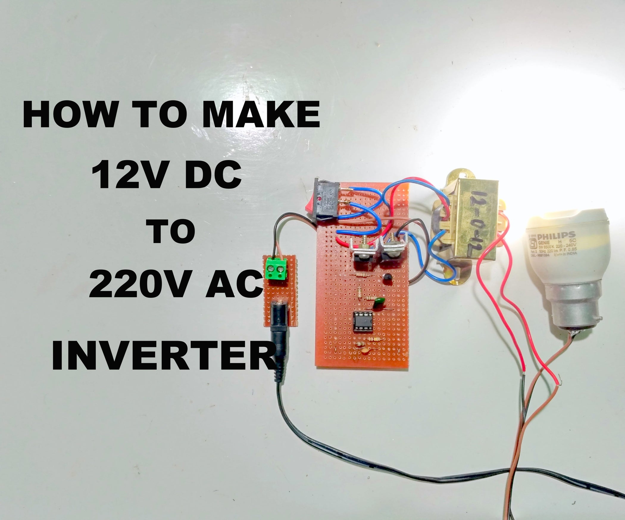 How To Make 12v Dc 220v Ac Inverter 4 Steps With Pictures Design Of Digital Clock Circuit In The 50 Hz 220