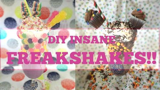 How to Make Freakshakes - Milkshakes Gone WILD!