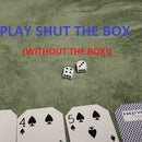 Play Shut the Box (Without a Box!)