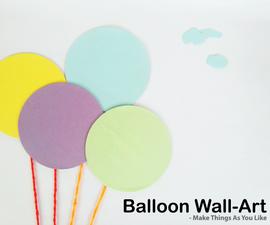 Balloon Wall-Art - Make Things As You Like