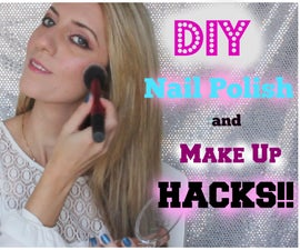 DIY Nail Polish and Make Up Hacks Every Girl has to try!