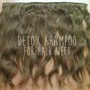 Detox shampoo recipe for hair weft