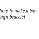 "how to make a "" dark knight rises"" bat sign bracelet"
