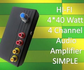 HI-FI 4 Channel Audio Amplifier VERY Simple and CHEAP!!!!