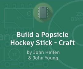 Build a Popsicle Hockey Stick - Craft