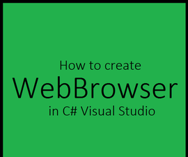 How to create a web browser in C# Visual Studio