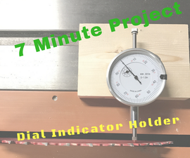 7 Minute Dial Indicator Holder