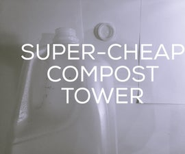 Super Cheap Compost Tower