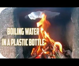 How to Boil Water in a Plastic Bottle