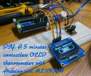 DIY: a 5 Minutes Contactless OLED Thermometer With Arduino and MLX90614