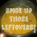 Spice up uninspiring leftovers!