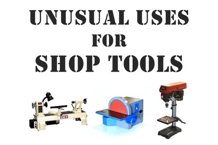 20 Unusual Uses for Shop Tools