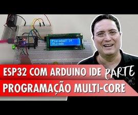 ESP32 With Arduino IDE - Multi-Core Programming