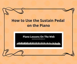 How to Use the Sustain Pedal on the Piano