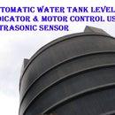 AUTOMATIC WATER TANK LEVEL INDICATOR & MOTOR CONTROL  USING ULTRASONIC SENSOR