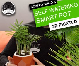 Automatic Smart Plant Pot - (DIY, 3D Printed, Arduino, Self Watering, Project)