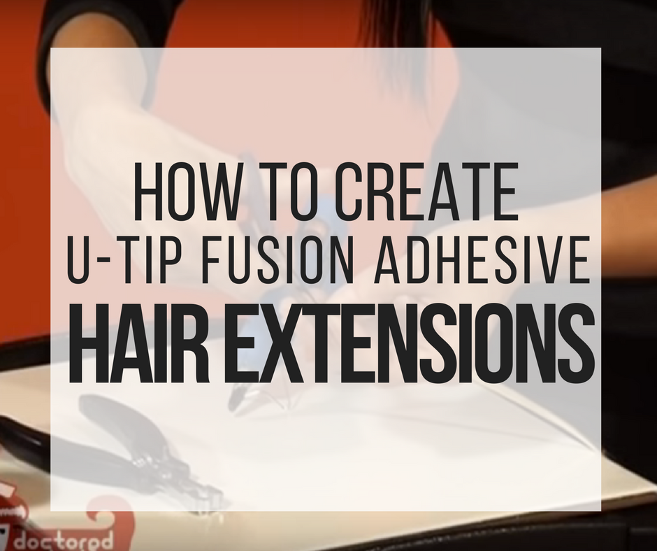 Picture of How to Create U-Tip Fusion Adhesive Hair Extensions