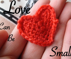 Love can be small: Show your love put in a small crochet heart.