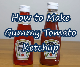 How to Make Gummy Tomato Ketchup Bottle