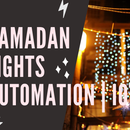 Ramadan Lights | Home Automation IOT