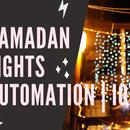Ramadan Lights | Home Automation IOT