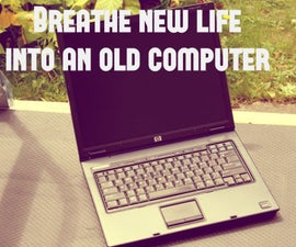 Breathe New Life into an Old Computer