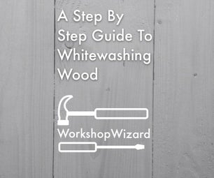 A Step by Step Guide to Whitewashing Wood