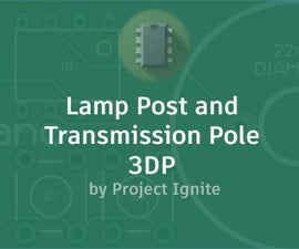 Lamp Post and Transmission Pole - 3DP