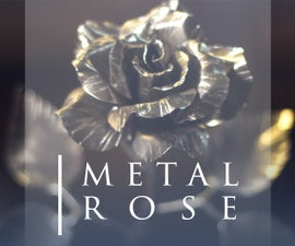 How to Make a Metal Rose Without Welding and Forging