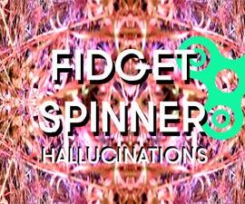 Hallucinations With Fidget Spinner