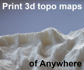 Make 3d Printed Topo Maps of Anywhere