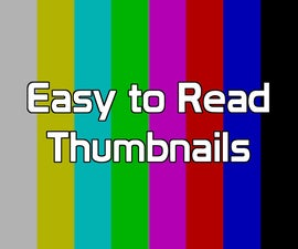 Easy to Read Thumbnails