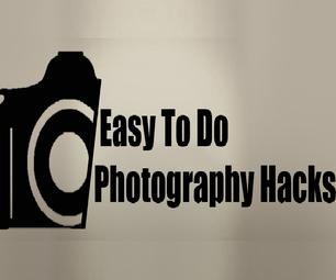 Easy to Do Photography Hacks