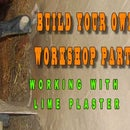 Build Your Own Workshop Part 2 -  Lime Plaster