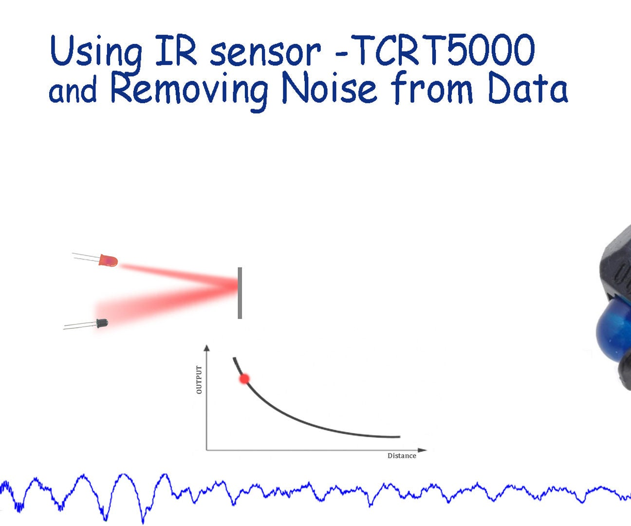 Using Ir Sensor Tcrt 5000 With Arduino And Program To Remove Noise Led Photo Diode Object Detection Circuit Diagram 5 Steps