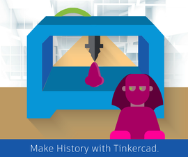 Make History With Tinkercad