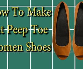 How to make Flat Peep Toe Women Shoes- Part 2
