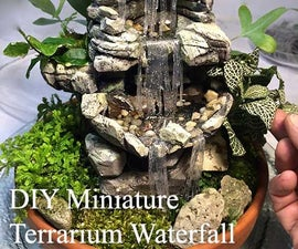 DIY Miniature Terrarium Waterfall