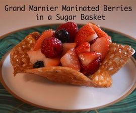 Grand Marnier Marinated Berries in a Sugar Basket