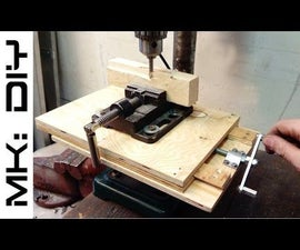 MK: DIY Milling Table for Drill Press