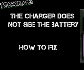 What to Do If Charger Doesn't See 18650 Li-ion Battery