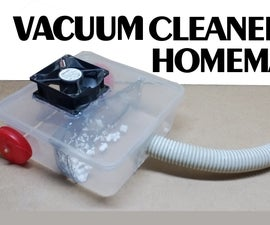 How to Make Vacuum Cleaner