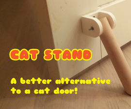 Cat Stand - Never forget to leave the door open for the kitty litter