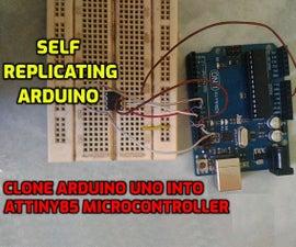 Self Replicating Arduino - Clone Arduino UNO Into ATtiny85 Microcontroller