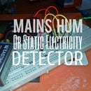 Mains Hum Detector / Static Electricity Detector