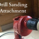 Drill Sanding Attachment (In under 2 minutes)