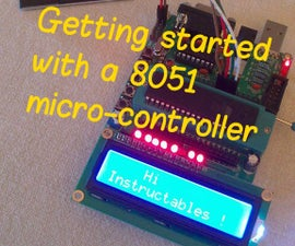 Getting started with a 8051 micro-controller